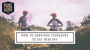 Convince Teenagers to Eat Healthy