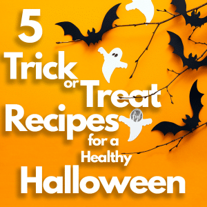 5 Trick or Treat Recipes for a Healthy Halloween