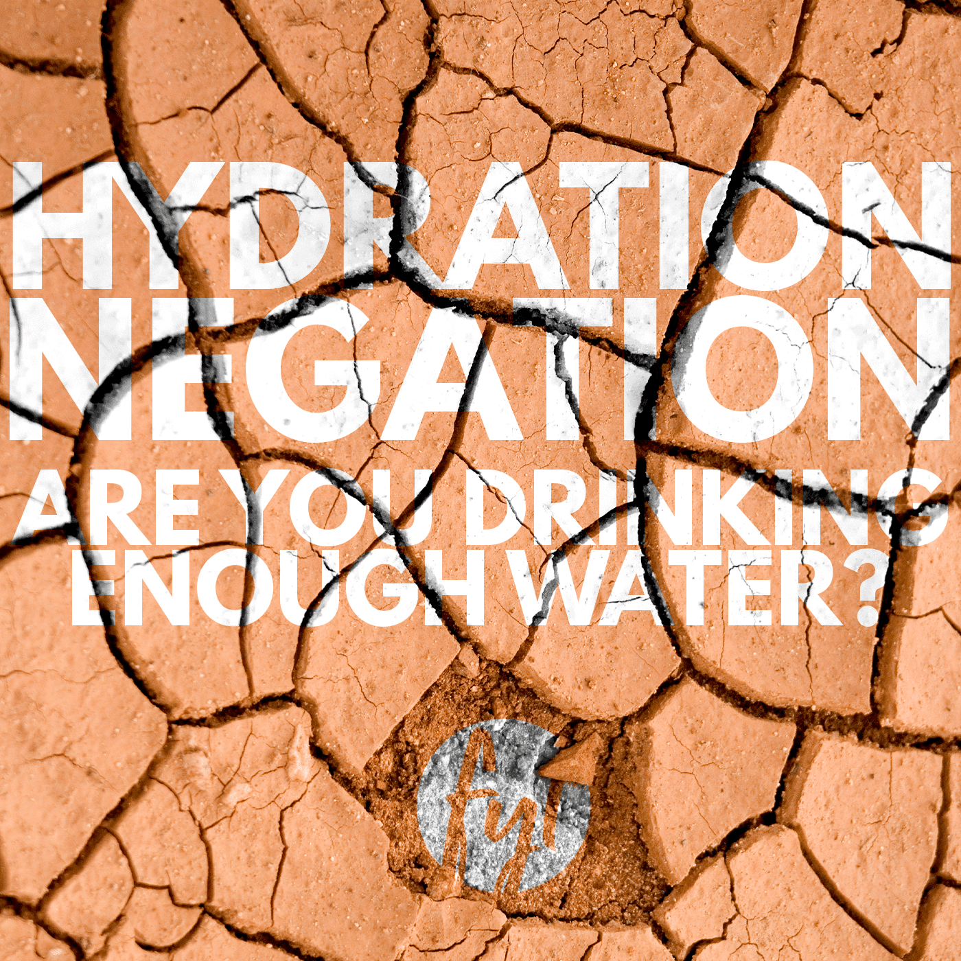 Hydration Negation: Are You Drinking Enough Water?