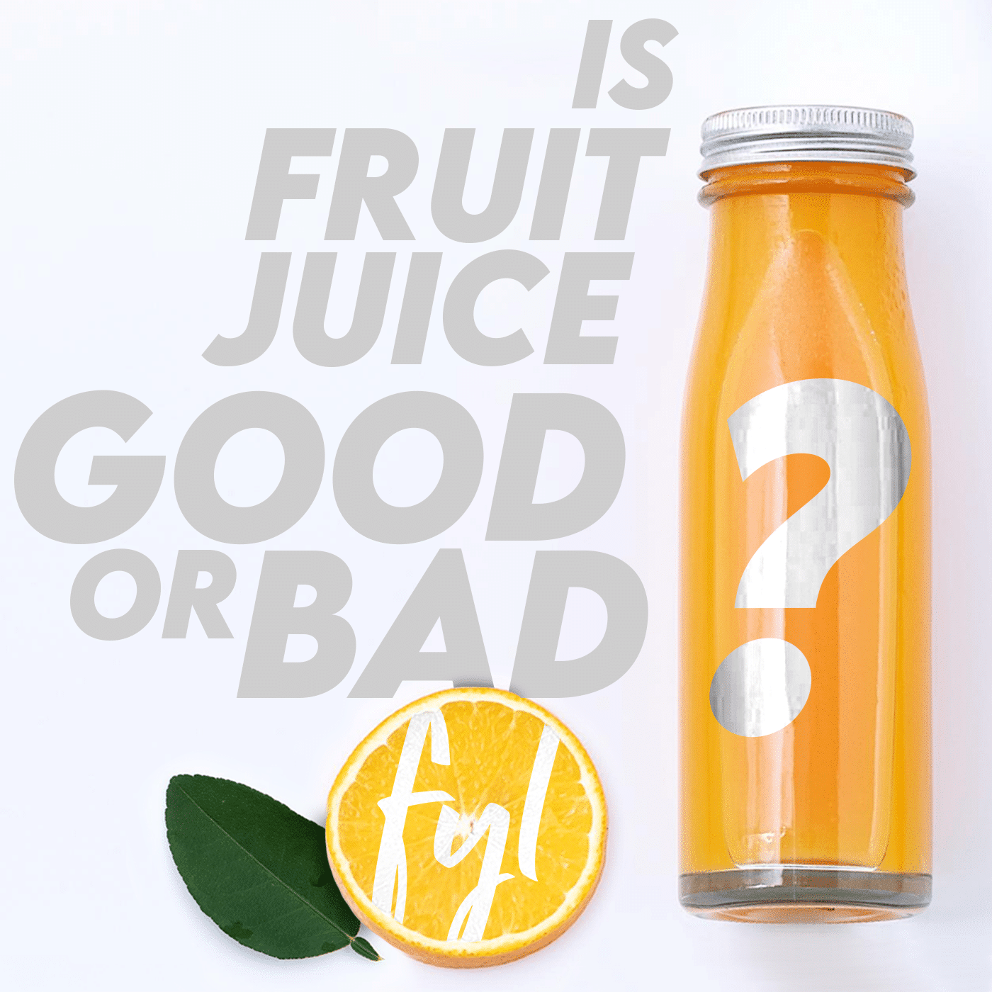Is Fruit Juice Good or Bad? The End to an Age-Old Debate