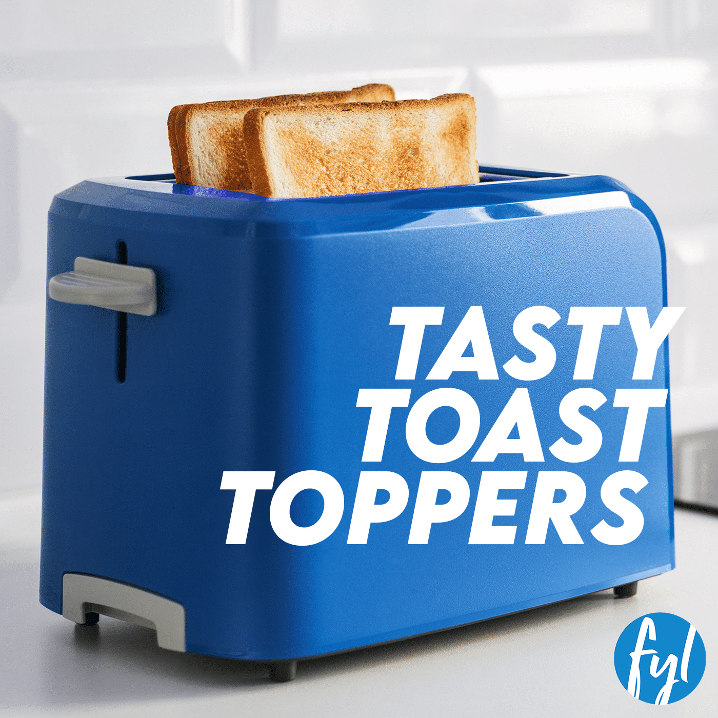 Tasty Toast Toppers
