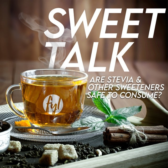 Sweet Talk: Are Stevia & Other Sweeteners Safe to Consume?