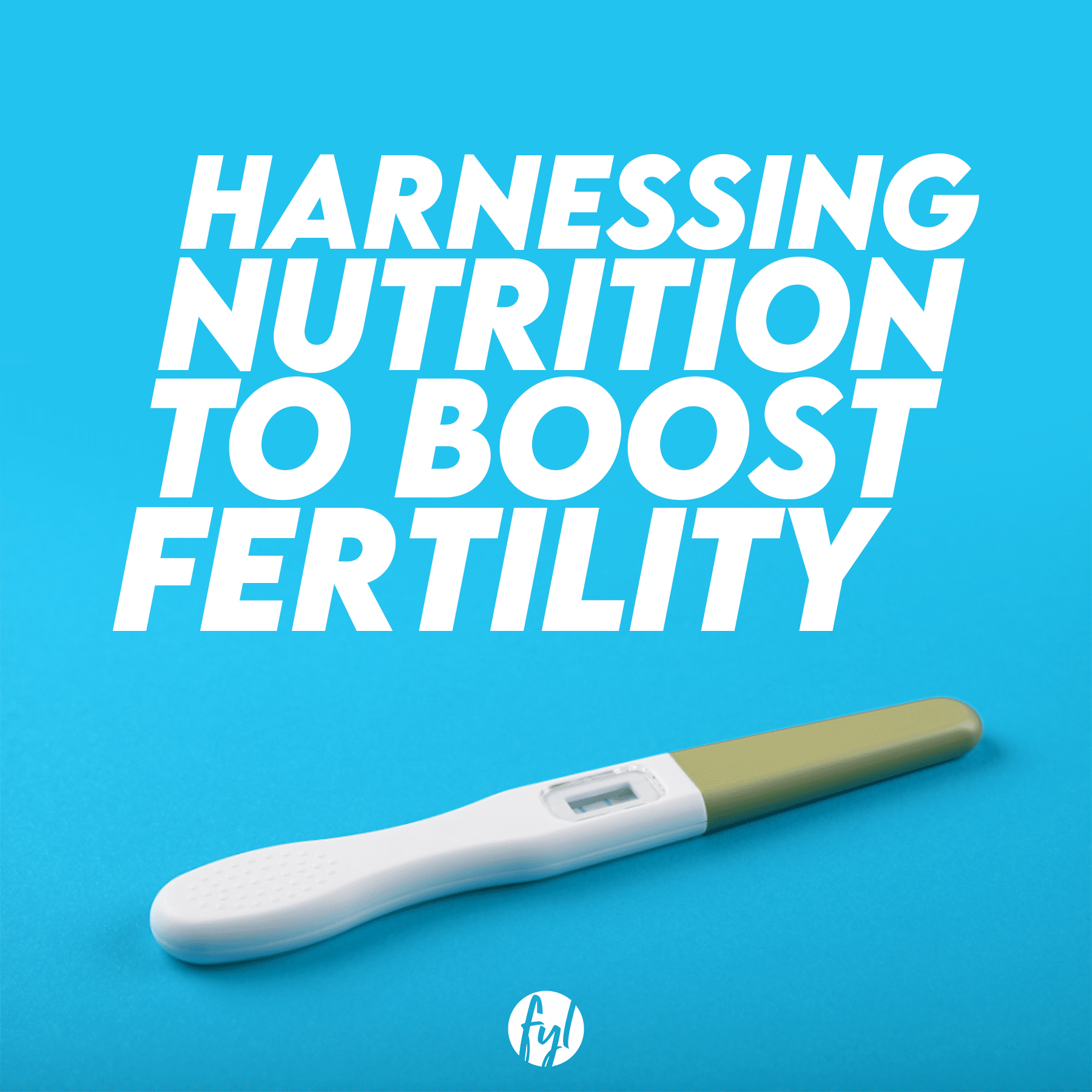 Harnessing Nutrition to Boost Fertility